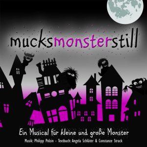 Mucksmonsterstill - Schulmusical